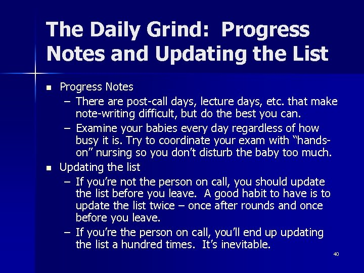 The Daily Grind: Progress Notes and Updating the List n n Progress Notes –