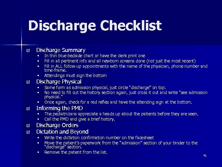 Discharge Checklist þ Discharge Summary § § þ In thin blue bedside chart or