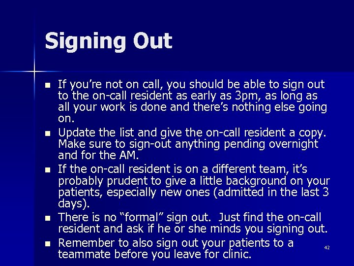 Signing Out n n n If you're not on call, you should be able