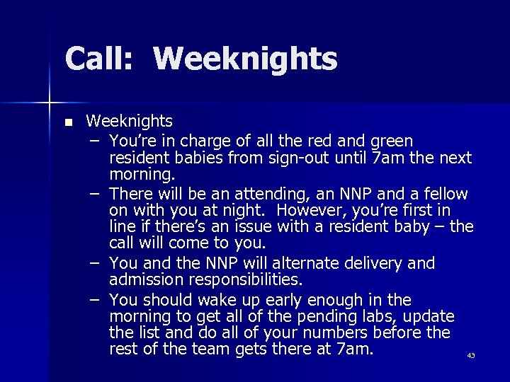 Call: Weeknights n Weeknights – You're in charge of all the red and green