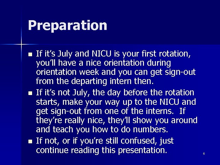 Preparation n If it's July and NICU is your first rotation, you'll have a