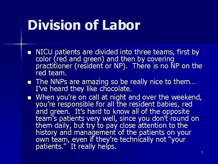 Division of Labor n n n NICU patients are divided into three teams, first