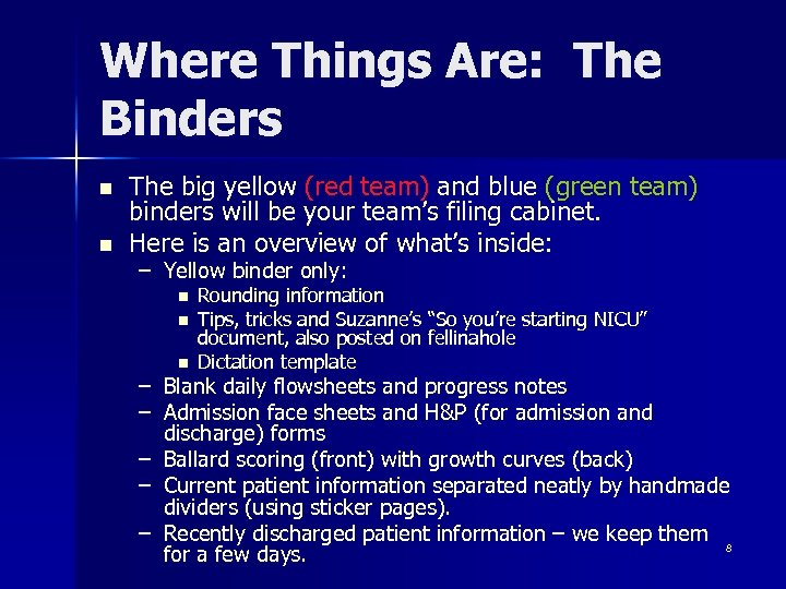 Where Things Are: The Binders n n The big yellow (red team) and blue