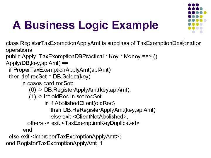 A Business Logic Example class Register. Tax. Exemption. Apply. Amt is subclass of Tax.