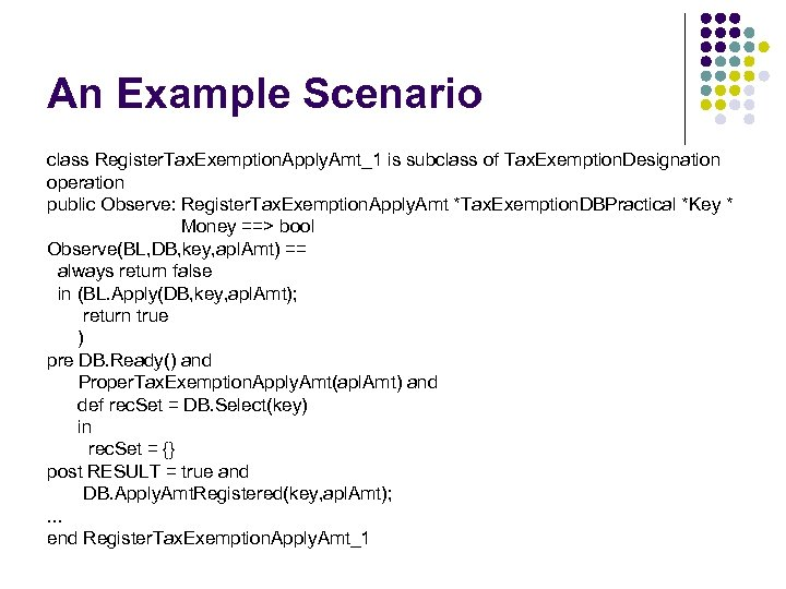 An Example Scenario class Register. Tax. Exemption. Apply. Amt_1 is subclass of Tax. Exemption.