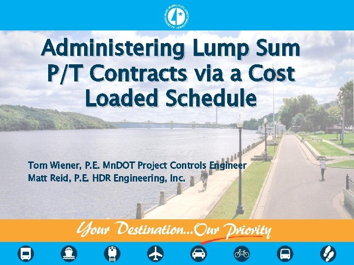 Administering Lump Sum P/T Contracts via a Cost Loaded Schedule Tom Wiener, P. E.