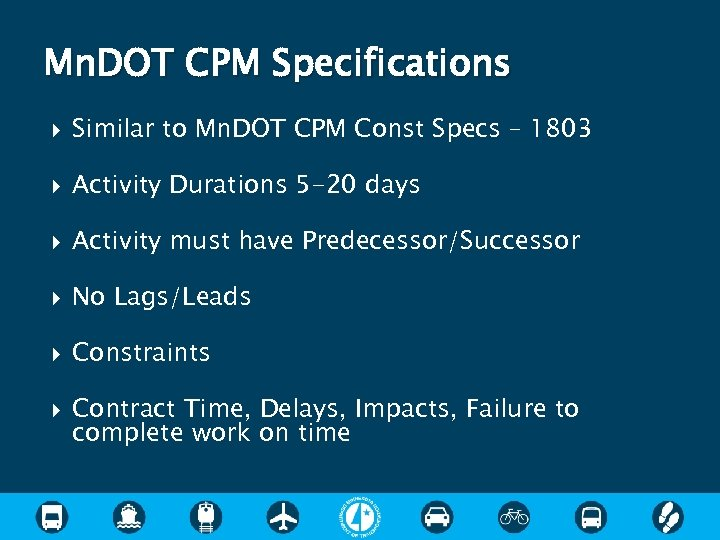 Mn. DOT CPM Specifications Similar to Mn. DOT CPM Const Specs – 1803 Activity
