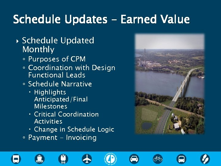 Schedule Updates – Earned Value Schedule Updated Monthly ◦ Purposes of CPM ◦ Coordination