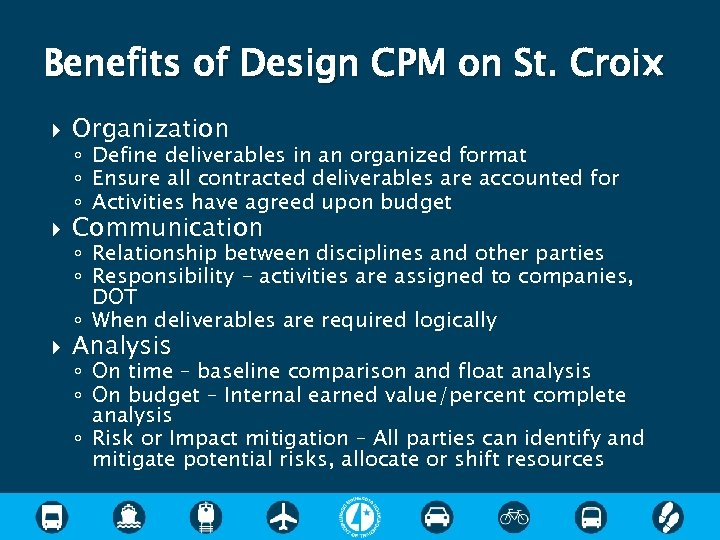 Benefits of Design CPM on St. Croix Organization Communication Analysis ◦ Define deliverables in