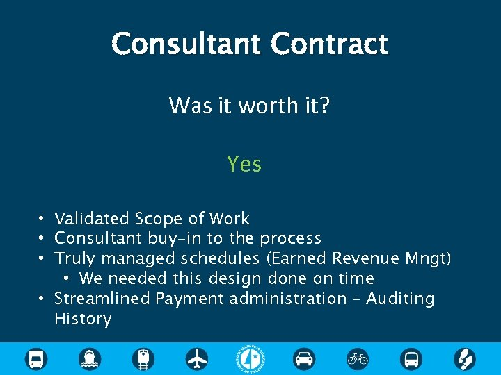 Consultant Contract Was it worth it? Yes • Validated Scope of Work • Consultant