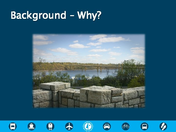 Background – Why?
