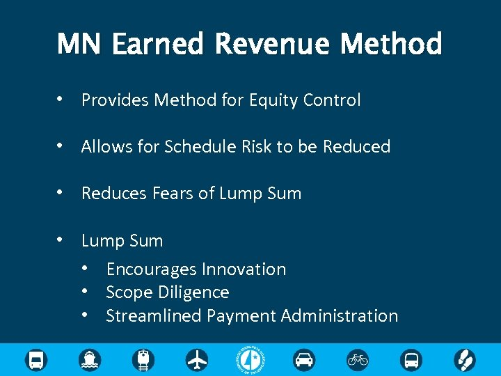 MN Earned Revenue Method • Provides Method for Equity Control • Allows for Schedule