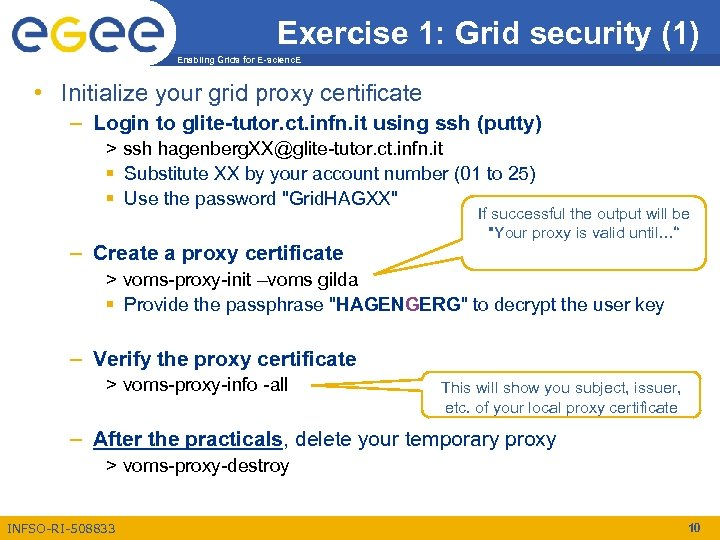 Exercise 1: Grid security (1) Enabling Grids for E-scienc. E • Initialize your grid