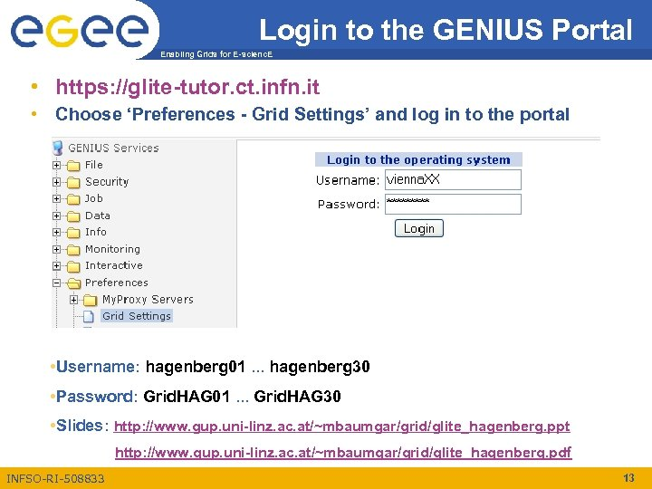 Login to the GENIUS Portal Enabling Grids for E-scienc. E • https: //glite-tutor. ct.