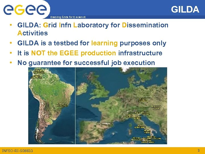 GILDA Enabling Grids for E-scienc. E • GILDA: Grid Infn Laboratory for Dissemination Activities
