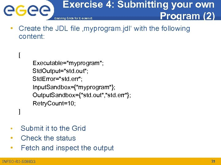 Exercise 4: Submitting your own Program (2) Enabling Grids for E-scienc. E • Create