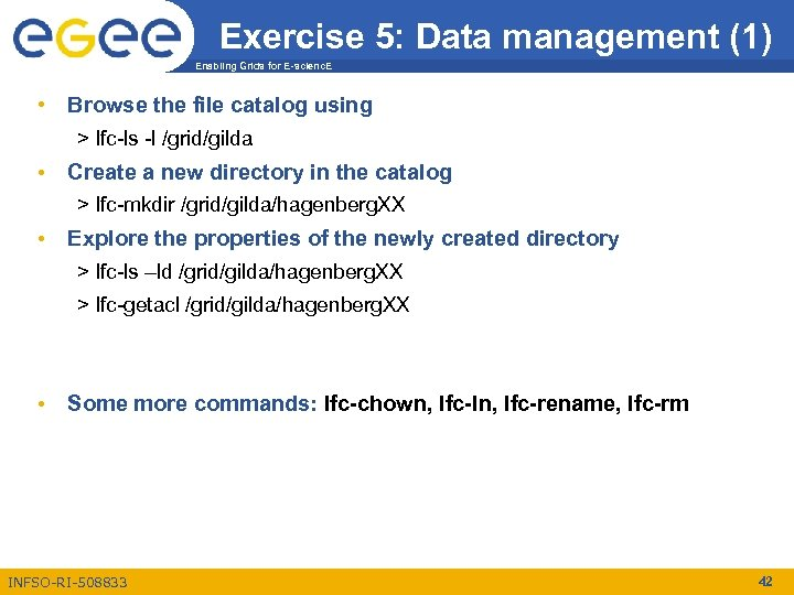 Exercise 5: Data management (1) Enabling Grids for E-scienc. E • Browse the file