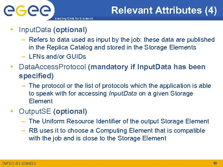 Relevant Attributes (4) Enabling Grids for E-scienc. E • Input. Data (optional) – Refers
