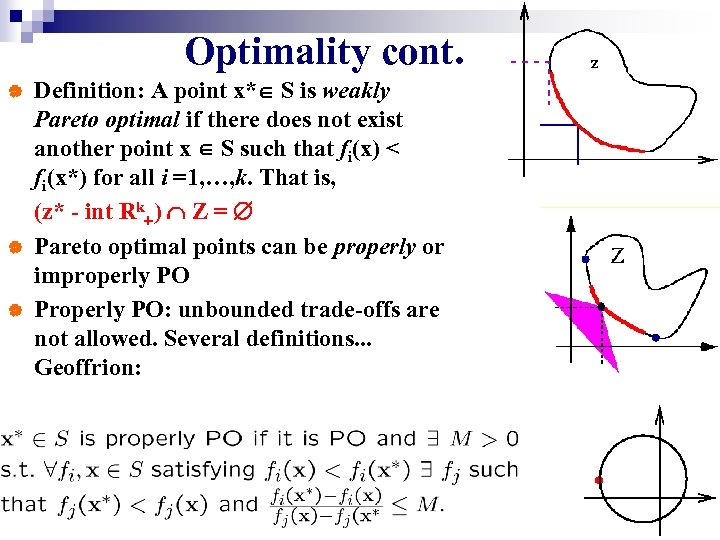Optimality cont. | | | Definition: A point x* S is weakly Pareto optimal