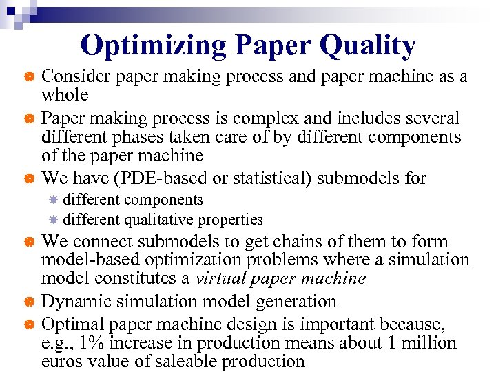 Optimizing Paper Quality Consider paper making process and paper machine as a whole |