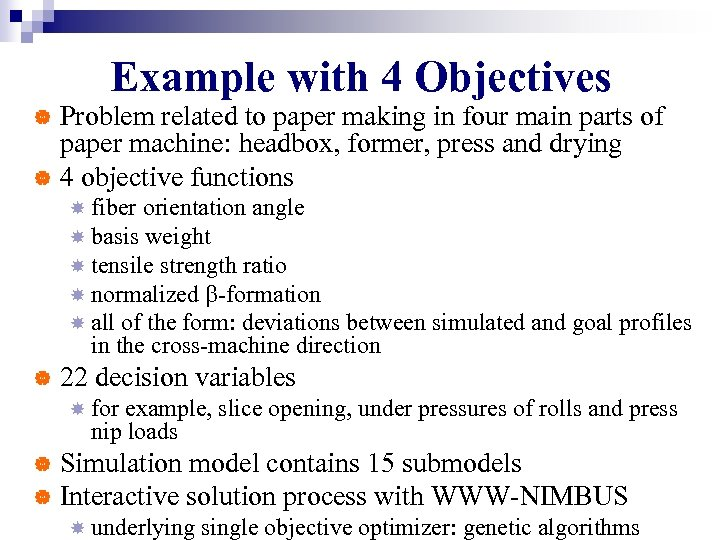 Example with 4 Objectives Problem related to paper making in four main parts of
