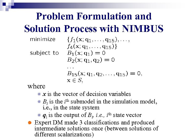 Problem Formulation and Solution Process with NIMBUS where x is the vector of decision