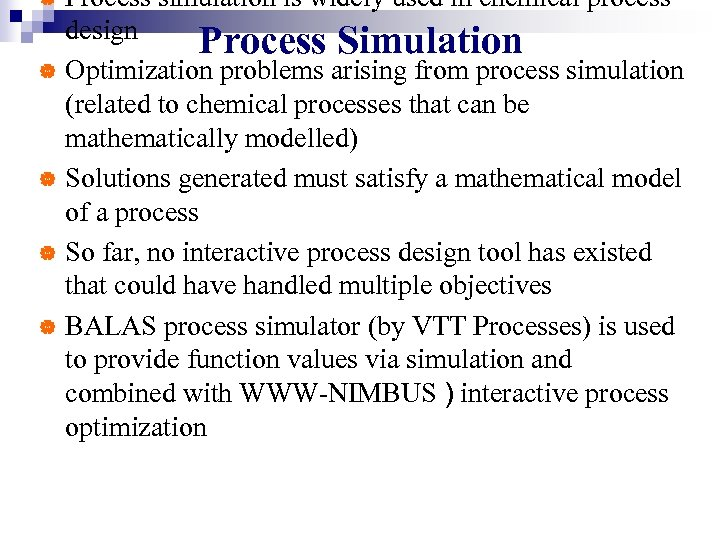 Process simulation is widely used in chemical process design Process Simulation | Optimization problems