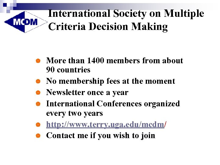 International Society on Multiple Criteria Decision Making | | | More than 1400 members