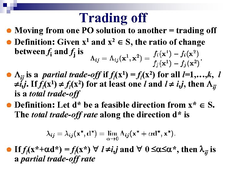 Trading off Moving from one PO solution to another = trading off | Definition: