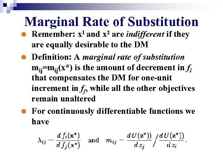 Marginal Rate of Substitution | | | Remember: x 1 and x 2 are