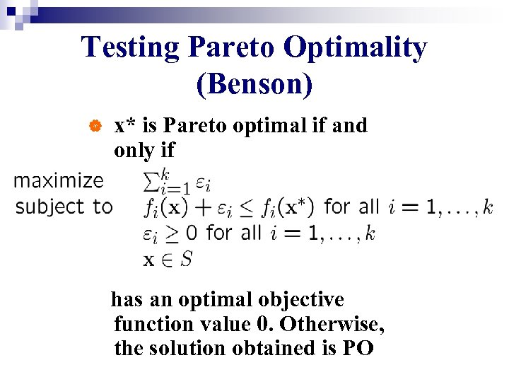 Testing Pareto Optimality (Benson) | x* is Pareto optimal if and only if has