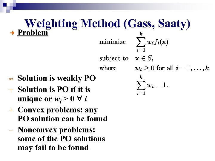 Weighting Method (Gass, Saaty) ¢ Problem » Solution is weakly PO Solution is PO