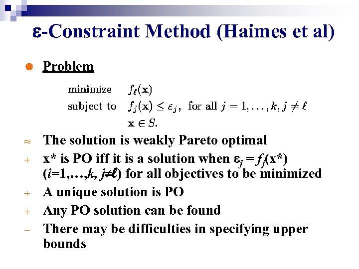 -Constraint Method (Haimes et al) | Problem » The solution is weakly Pareto