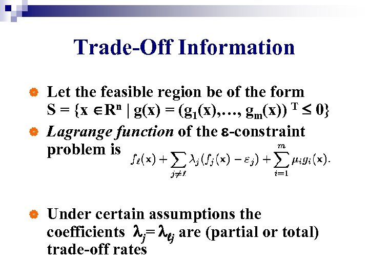 Trade-Off Information | | | Let the feasible region be of the form S