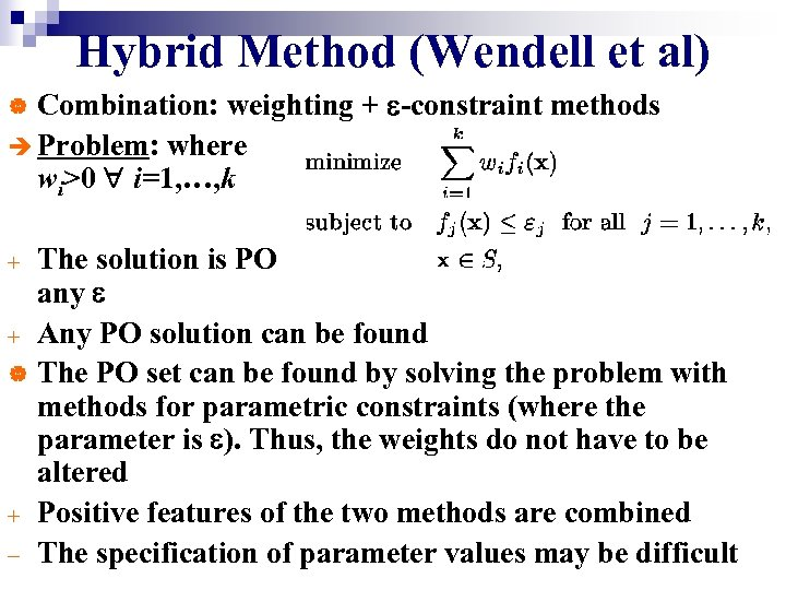 Hybrid Method (Wendell et al) Combination: weighting + -constraint methods è Problem: where wi>0