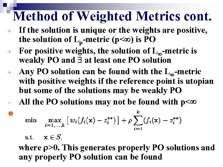 Method of Weighted Metrics cont. + + + - If the solution is unique