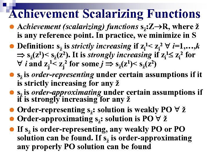 Achievement Scalarizing Functions Achievement (scalarizing) functions sž: Z R, where ž is any reference