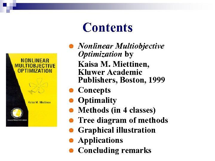 Contents | | | | Nonlinear Multiobjective Optimization by Kaisa M. Miettinen, Kluwer Academic