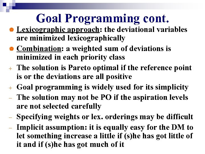 Goal Programming cont. Lexicographic approach: the deviational variables are minimized lexicographically | Combination: a