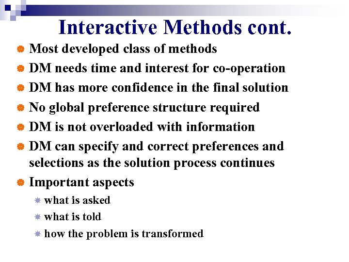 Interactive Methods cont. Most developed class of methods | DM needs time and interest