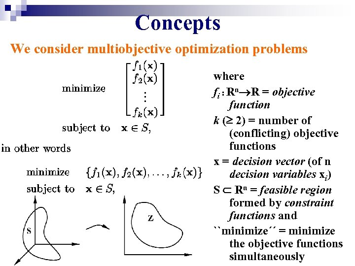 Concepts We consider multiobjective optimization problems where fi : Rn R = objective function