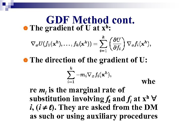 GDF Method cont. h | The gradient of U at x : | The