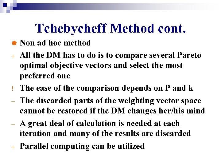 Tchebycheff Method cont. | + ! + Non ad hoc method All the DM