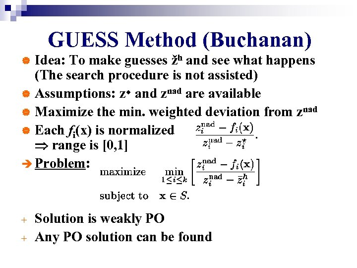 GUESS Method (Buchanan) Idea: To make guesses žh and see what happens (The search
