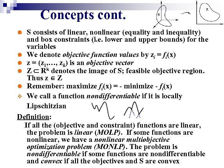 Concepts cont. S consists of linear, nonlinear (equality and inequality) and box constraints (i.