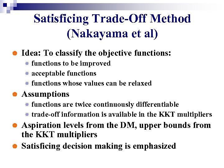 Satisficing Trade-Off Method (Nakayama et al) | Idea: To classify the objective functions: functions