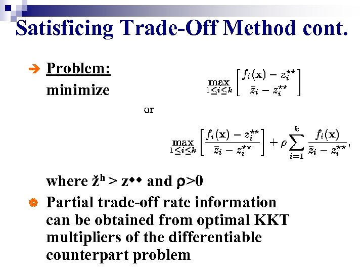 Satisficing Trade-Off Method cont. è | Problem: minimize where žh > z and >0