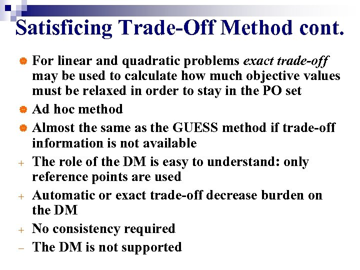 Satisficing Trade-Off Method cont. For linear and quadratic problems exact trade-off may be used