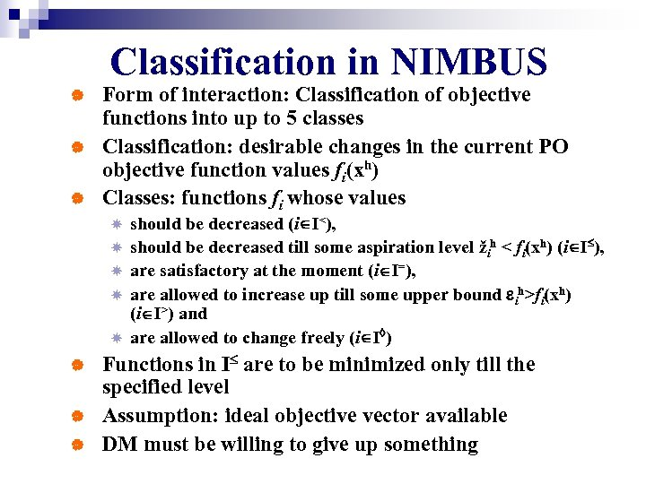 Classification in NIMBUS | | | Form of interaction: Classification of objective functions into