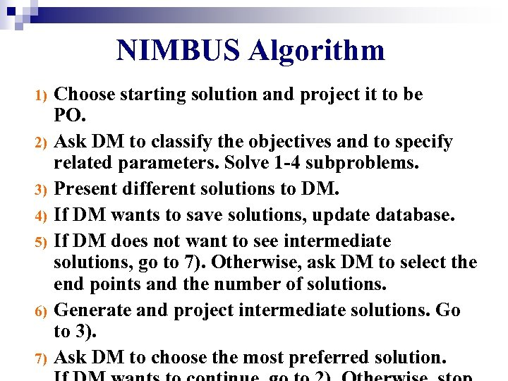 NIMBUS Algorithm 1) 2) 3) 4) 5) 6) 7) Choose starting solution and project